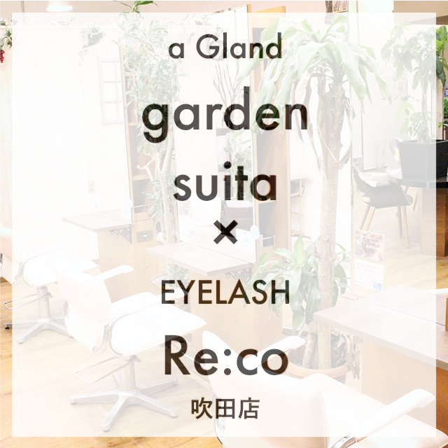 garden suita × EYELASH Re:co